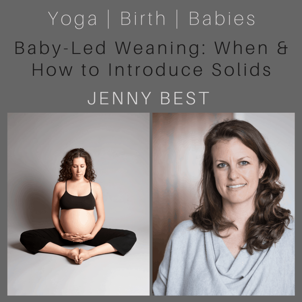 a promo image that reads Baby Led Weaning: How and when to introduce solids with Jenny Best by Prenatal Yoga Center