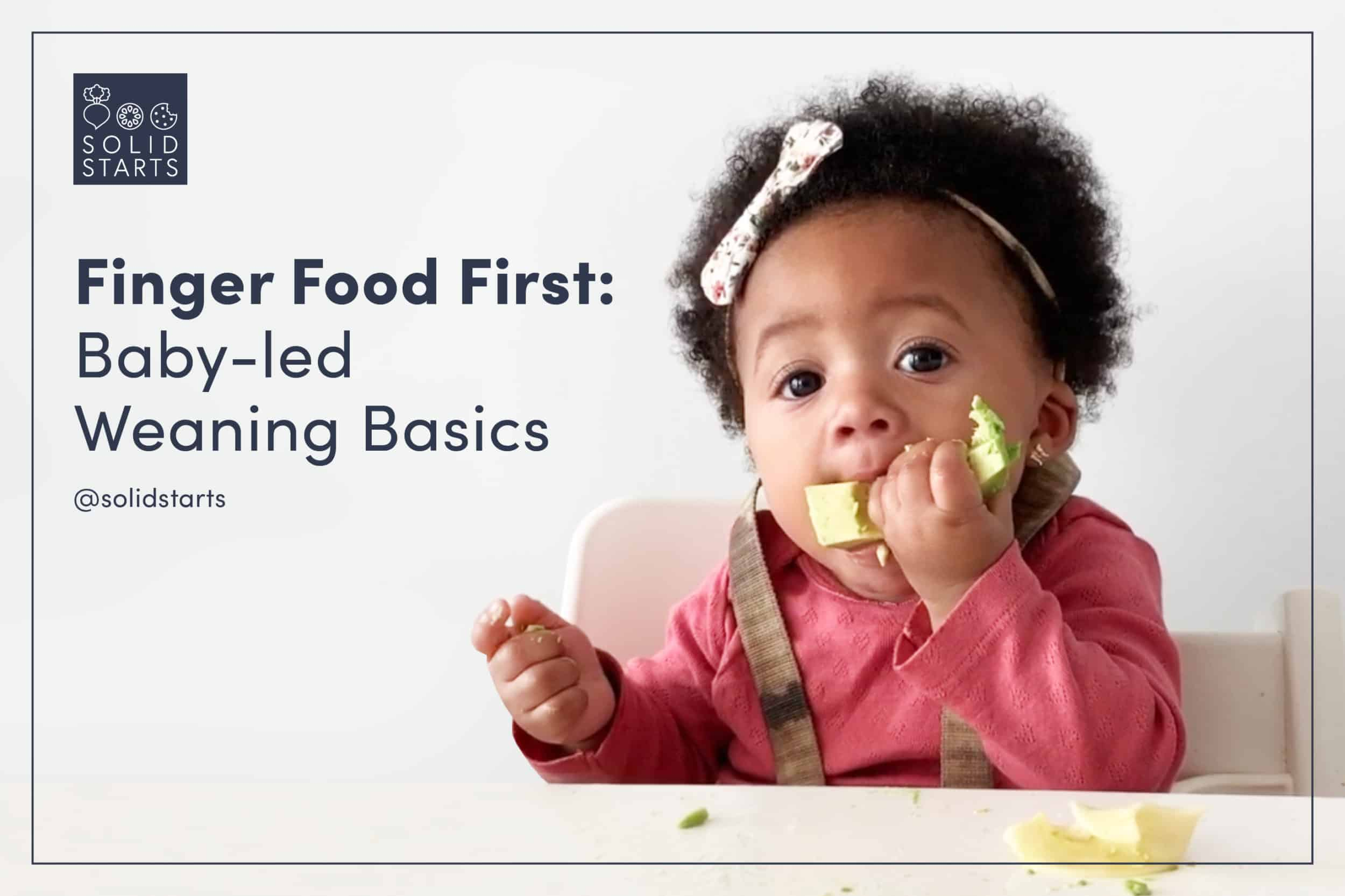 "a webinar promo image of an African American baby eating avocado with her fingers and the text ""Finger Food First: Baby-led Weaning Basics"""