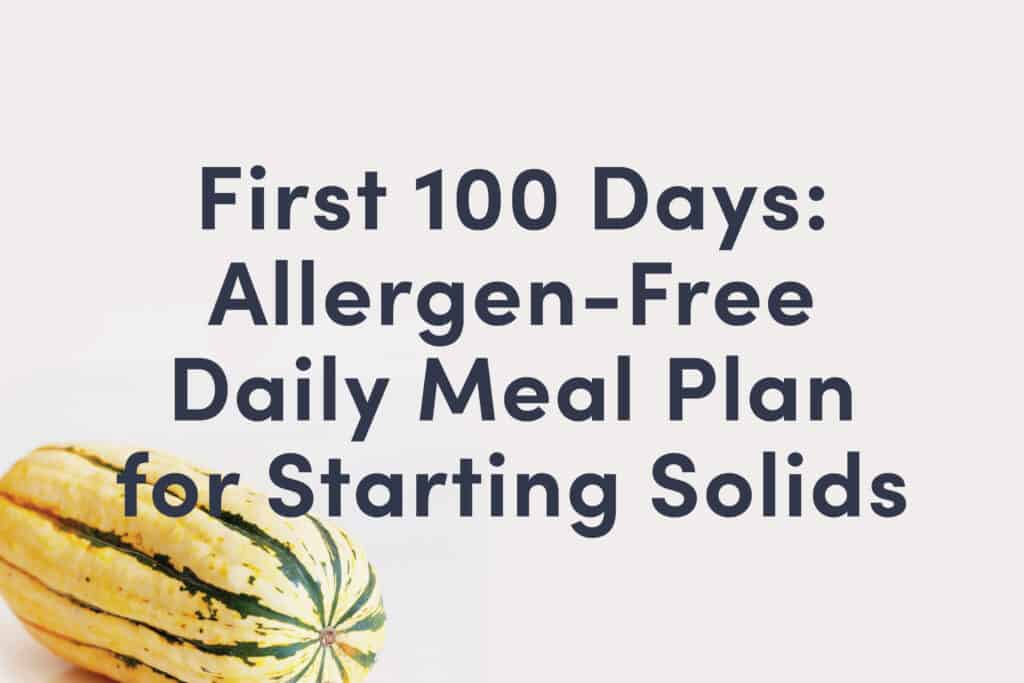 A guide cover that reads: First 100 Days: Allergen-Free Daily Meal Plan for Starting Solids