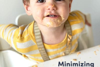 baby covered in food with the title Minimizing the Mess