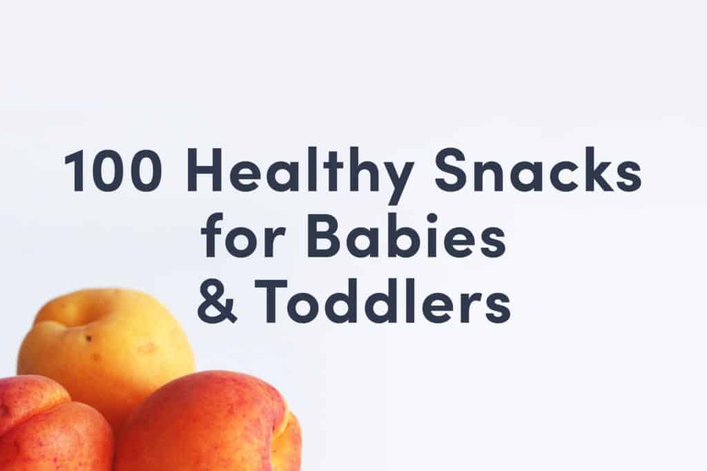 Guide cover that reads 100 Healthy Snacks for Babies and Toddlers and has a picture of apricots on it